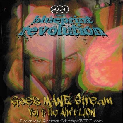 Blueprint-Revolution-Goes-Mane-Stream-Vol-1-Mixtape-By-DJ-Rezn