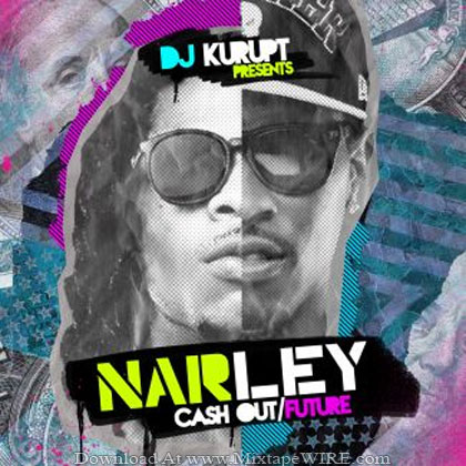 Cash-Out-Future-NARLEY-Mixtape