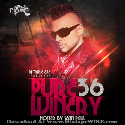 DJ-Triple-Exe-Pure-Winery-36-Mixtape-By-Sean-Paul
