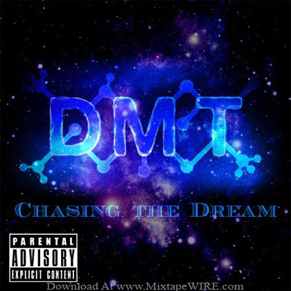 DMT-Chasing-The-Dream-Mixtape-Dj-Dreams