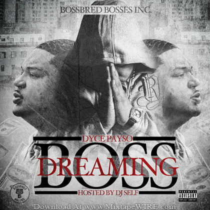 DYCE-PAYSO-BOSS-DREAMING-MIXTAPE-BY-DJSELF