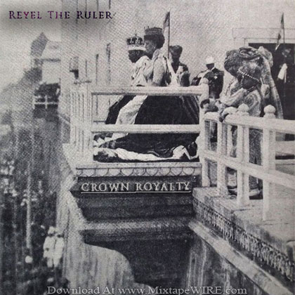 Reyel-The-Ruler-Crown-Royalty-Mixtape
