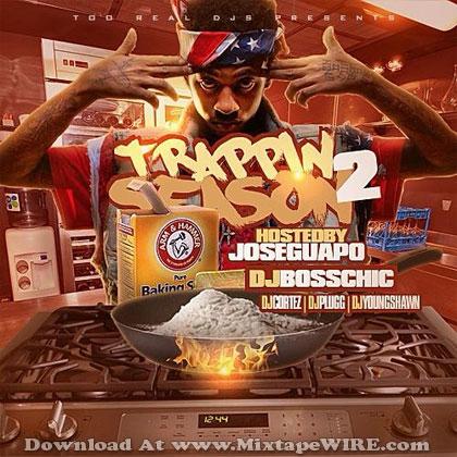 jose guapo trappin season vol 2 mixtape mixtape download