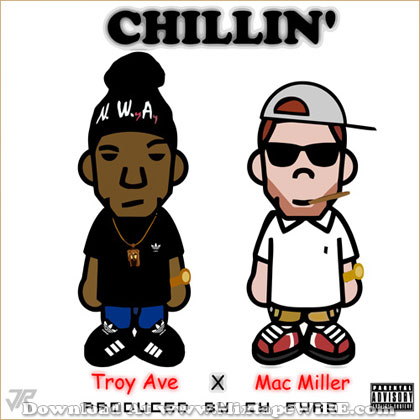 troy-ave-mac-miller-chillin