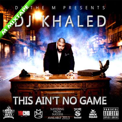dj-khaled-ain't-no-game