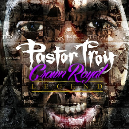 pastor-troy-crown-royal-legend