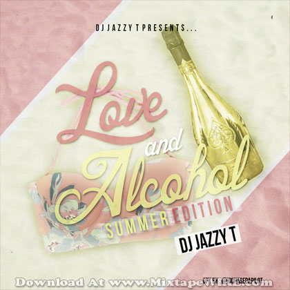 love-and-alcohol-dj-jazzy-t