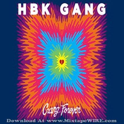 HBK-Gang-Gang-Forever