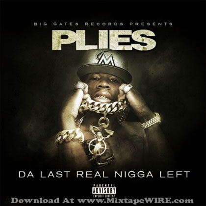 plies-tha-last-real-nigga-left