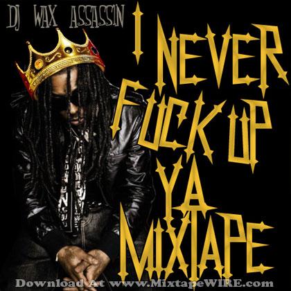 I-Never-Fuck-Up-Ya-Mixtape-1