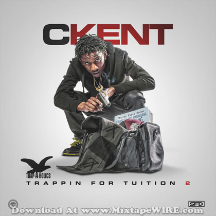 CKENT-Trappin-For-Tuition-2