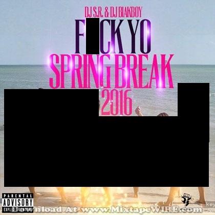 Fvck-Yo-Spring-Break-2016