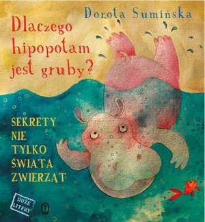 z19674882Q,Ksiazka--Dlaczego-hipopotam-jest-gruby--Dorota-Sum