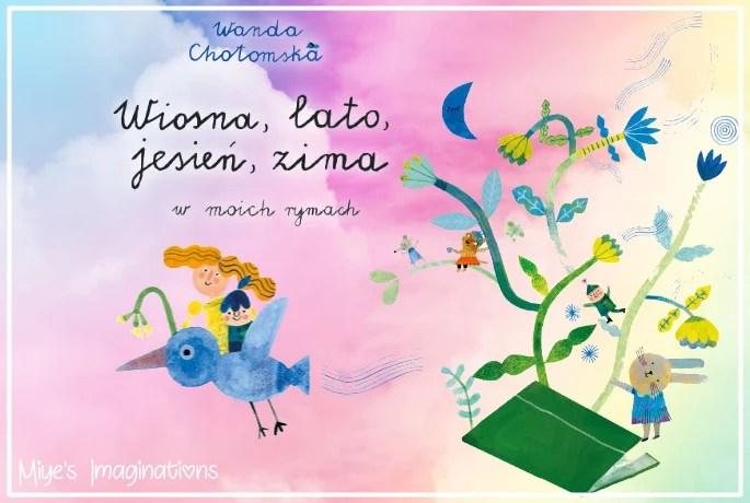 Wiosna Lato Jesień Zima W Moich Rymach Wanda Chotomska