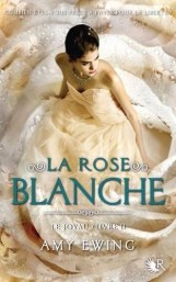 Le Joyau, tome 2 : la rose blanche / Amy Ewing. - Robert Laffont (R), 2015
