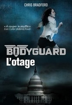 Bodyguard, tome 1 : l'otage / Chris Bradford. - Casterman, 2015