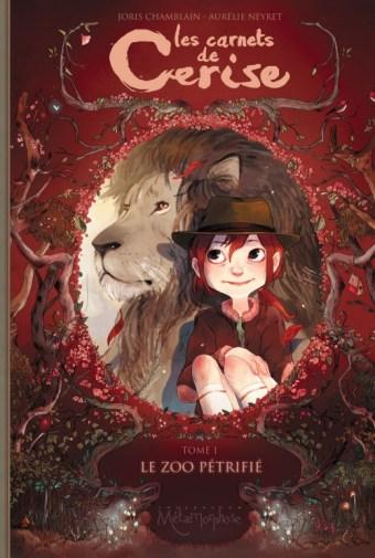 Les Carnets de Cerise, tome 1 : le zoo pétrifié / Joris Chamblain et Aurélie Neyret. - Soleil (Métamorphoses), 2012