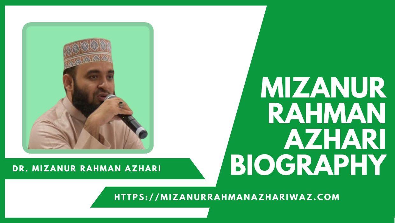 mawlana mizanur rahman azhari biography