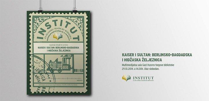 """Naučni skup """"Kaiser i Sultan: Bagdadsko-berlinska i hidžaska željeznica"""""""