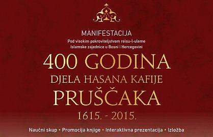 """Manifestacija """"400 godina djela Hasana Kafije Pruščaka 1615. – 2015."""""""
