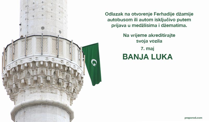 Preporuka Muftijstva banjalučkog: Organizirano ići na otvorenje Ferhadije