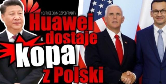 [Pełna wersja] Huawei dostaje kopa z Polski. 2019.09.03