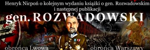 Henryk Nicpoń o kolejnym wydaniu książki o gen. Rozwadowskim i następnej publikacji