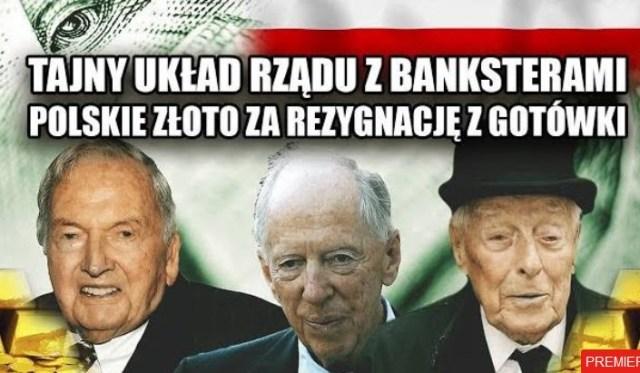 UWAGA WAZNE – Tajny układ rządu z banksterami. Polskie złoto za wycofanie gotówki.