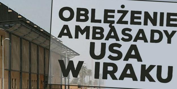 Oblężenie ambasady USA w Iraku! Analiza sytuacji
