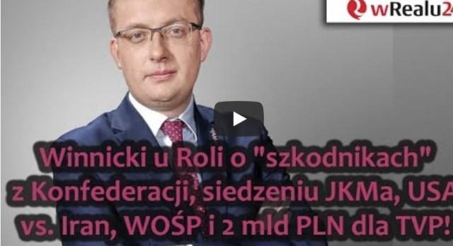 "Winnicki u Roli o Dudzie, JKM, ""ustawce"" w Izraelu, Putinie, Trumpie, USA vs. Iran i 2 mld dla TVP!"