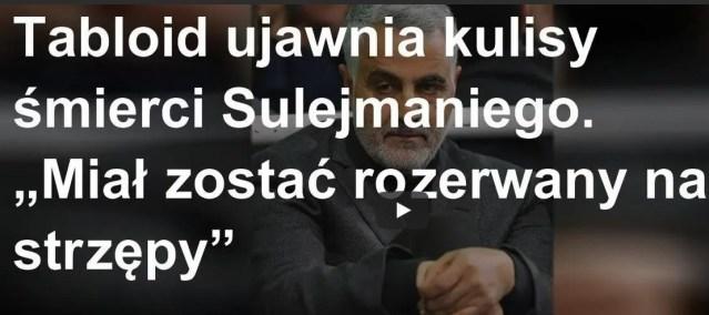 """Tabloid ujawnia kulisy śmierci Sulejmaniego. """"Miał zostać rozerwany na strzępy"""""""