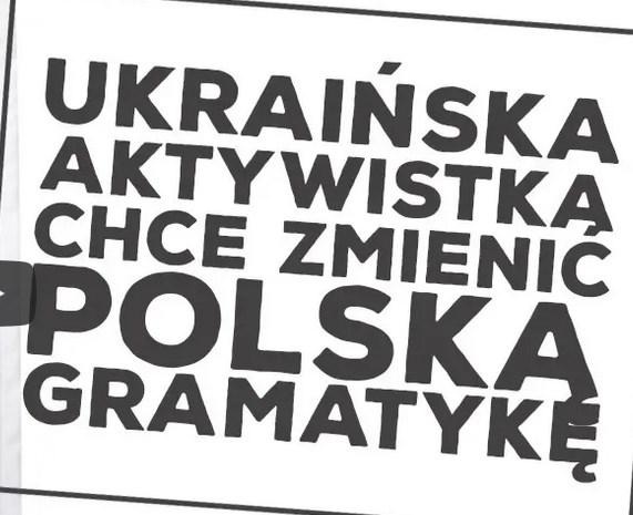 Ukraińska aktywistka chce zmienić polską gramatykę!