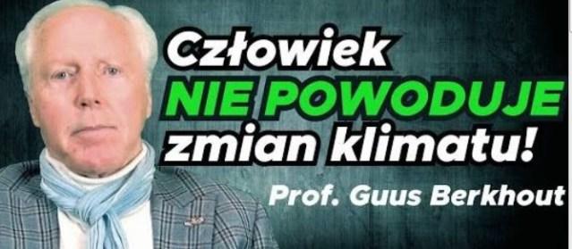 Człowiek nie powoduje zmian klimatu! Prof. Guus Berkhout