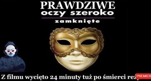 """MÓJ SUBSKRYBOWANY KANAŁ – Prawdziwe """"Oczy Szeroko Zamknięte"""". Wycięte 24 minuty filmu !!! (Lektor pl)"""