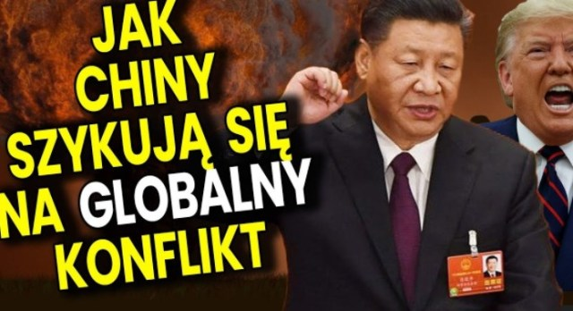 Wojskowy Wyjaśnia Jak Chiny Przygotowują się do Globalnego Konfliktu