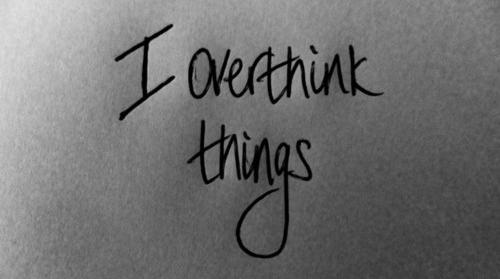 Overthinking2