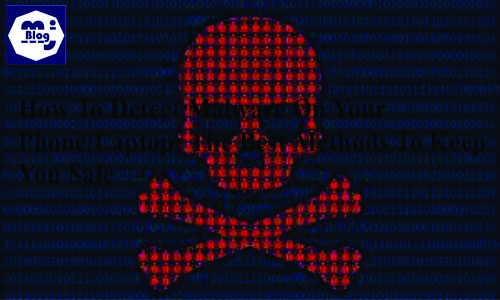 How To Detect Malware On Your Phone/Laptop: The Best Methods To Keep You Safe