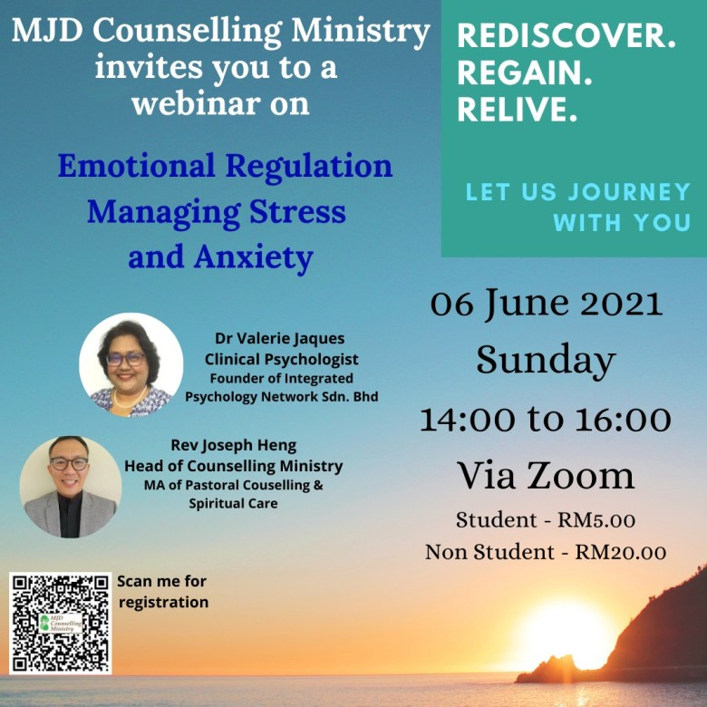 Emotional Regulation Managing Stress and Anxiety. Webinar by MJD Counselling Ministry. Via Zoom. Sunday, 6 June 2021 14.00 - 16.00.