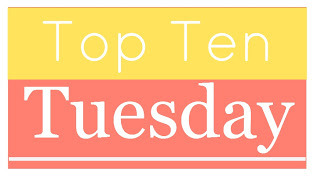 Top Ten Tuesday for 05/04/16