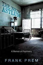 Book Review: The New Asylum: a memoir of psychiatry