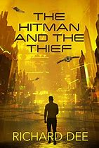 Book Review: The Hitman and The Thief by Richard Dee #mystery #sci-fi #adventure #murder #fiction #book #5star #review