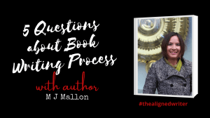 Author Interview with M J Mallon: 5 questions about Book Writing Process & Mindset » Huma Zuellah Ahmed