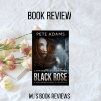 Book Review - Black Rose by Pete Adams #thriller #review