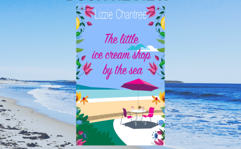 Book Review The Little Ice Cream Shop By The Sea by Lizzie Chantree @Lizzie_Chantree #book #review #romance