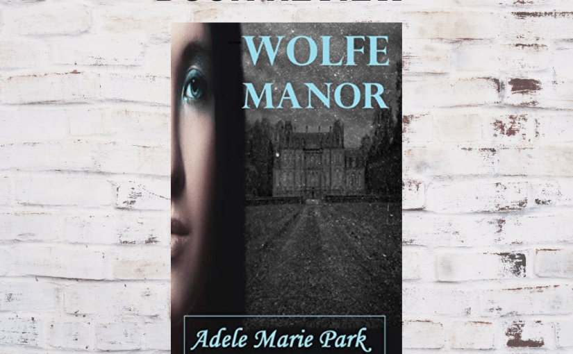 Wolfe Manor Review Arc Adele Marie Park @Binky567 #5star #book #review #supernatural #fantasy