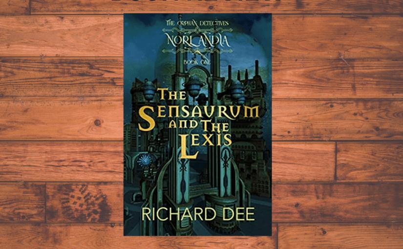 Book Review The Sensaurum and The Lexis by Richard Dee @RichardDockett1 #Book #Review #Steampunk