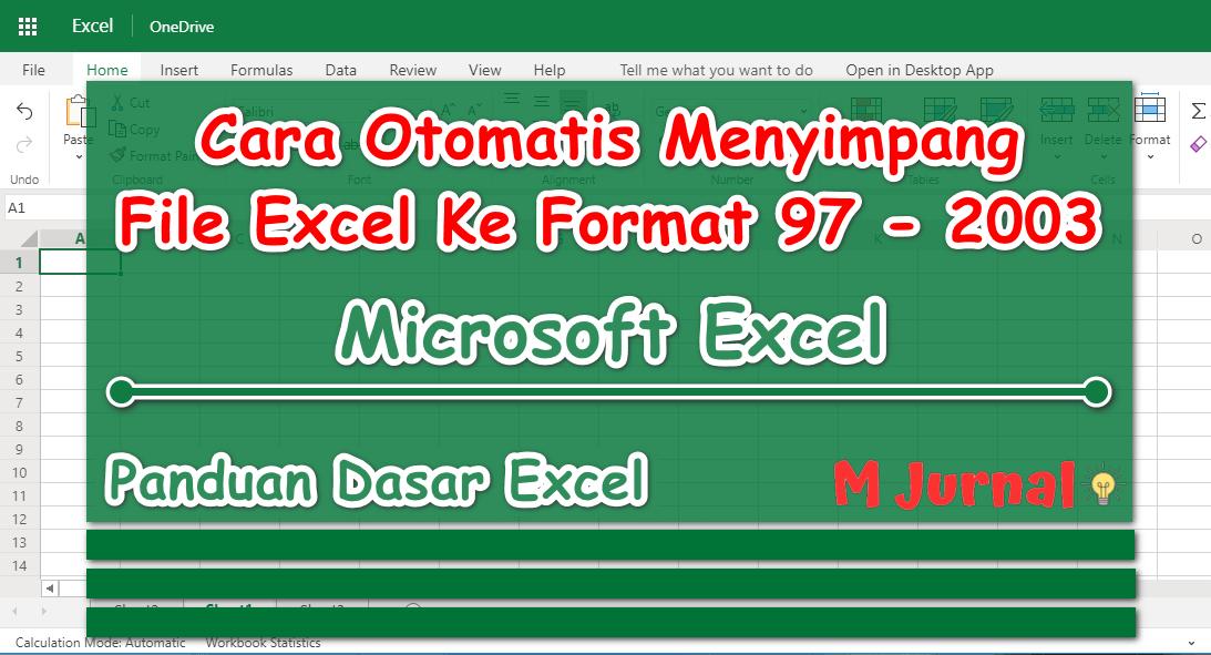 Cara Otomatis Menyimpan File Excel ke Format 97 – 2003