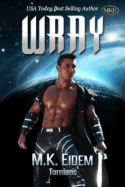 Wray - Book 3 of the Tornians Series by MK Eidem