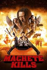 Machete Kills 2013 BluRay 480p & 720p Movie Download and Streaming