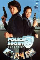 Police Story 3: Supercop (1992) BluRay 480p & 720p Download Sub Indo